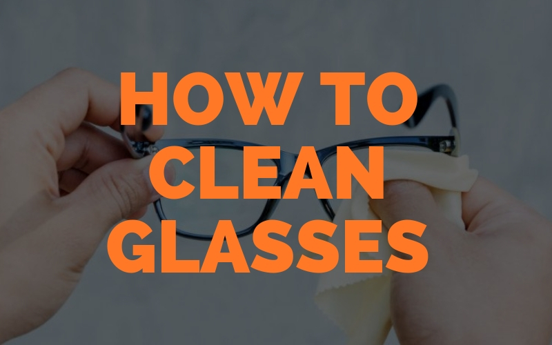 How To Clean Glasses