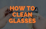 How to Clean (Eye) Glasses
